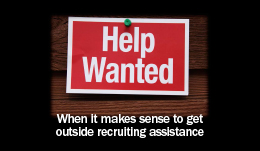 Help Wanted! When it makes sense to get outside recruiting assistance
