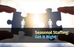 Seasonal Staffing: Get it Right