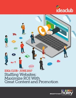 Staffing Websites - Maximize ROI with Great Content and Promotion