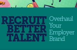 Recruit Better Talent: Overhaul Your Employer Brand