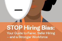STOP Hiring Bias: Your Guide to Fairer, Safer Hiring - and a Stronger Workforce