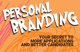 Personal Branding: Your Secret To More Applications and Better Candidates