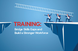 Bridge Skills Gaps and Build a Stronger Workforce