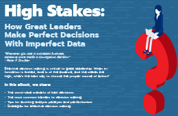 High Stakes: How Great Leaders Make Perfect Decisions With Imperfect Data
