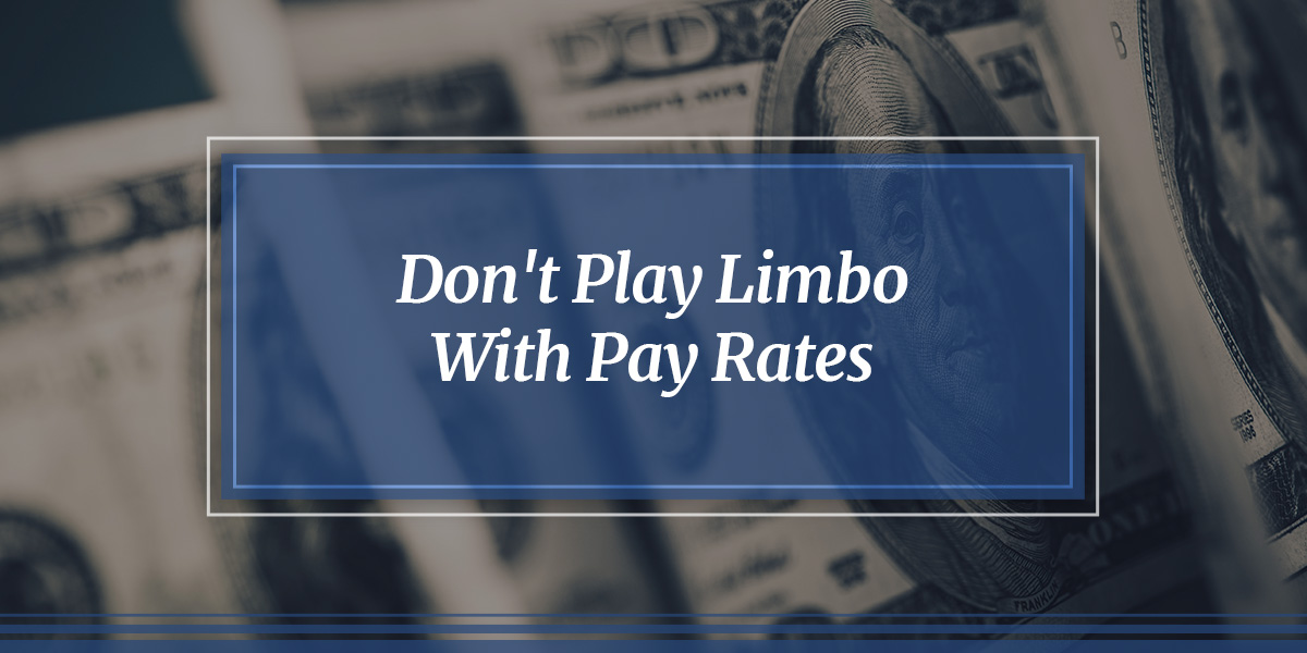 Don't Play Limbo With Pay Rates