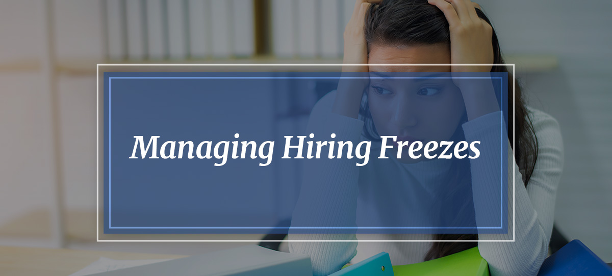 Managing Hiring Freezes