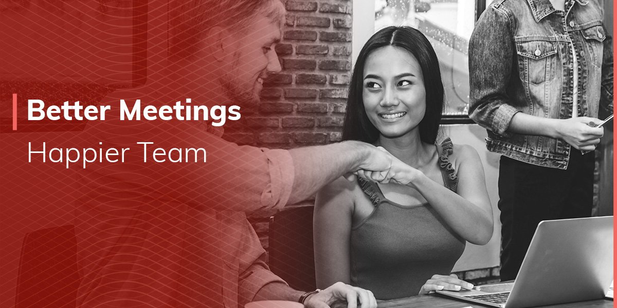 Better Meetings, Happier Team