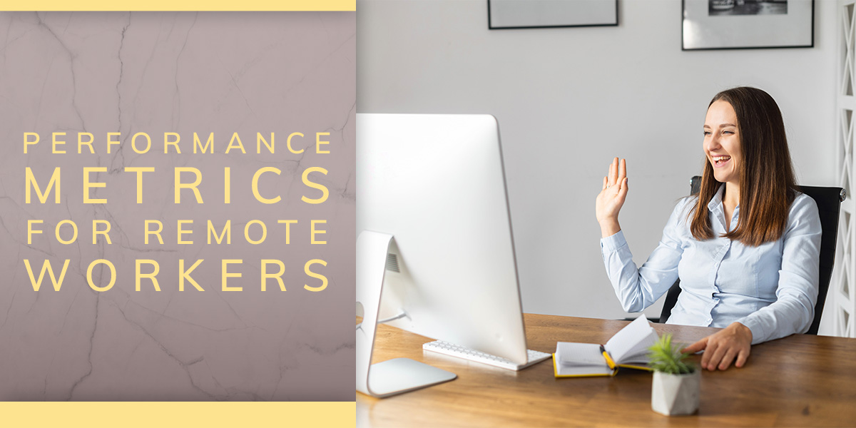Performance Metrics for Remote Workers