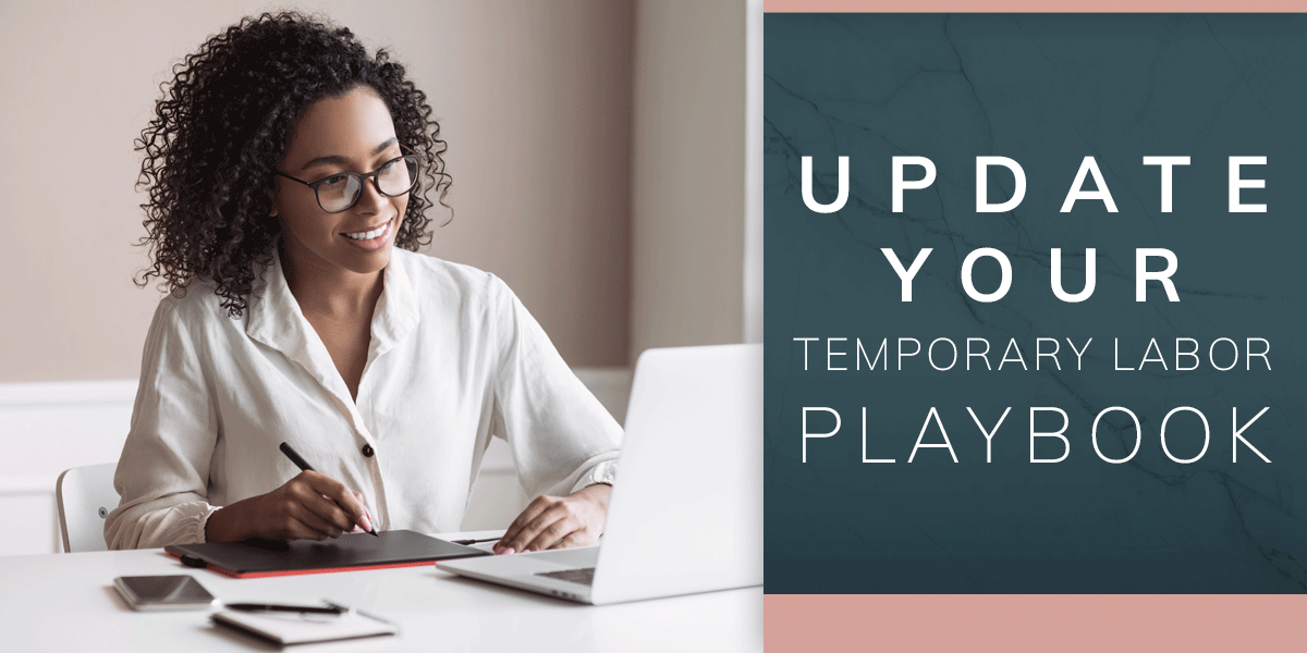 Update Your Temporary Labor Playbook