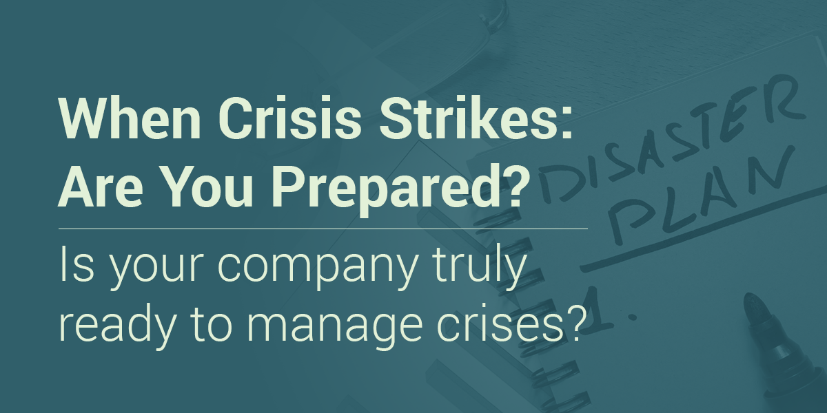 When Crisis Strikes: Are You Prepared?