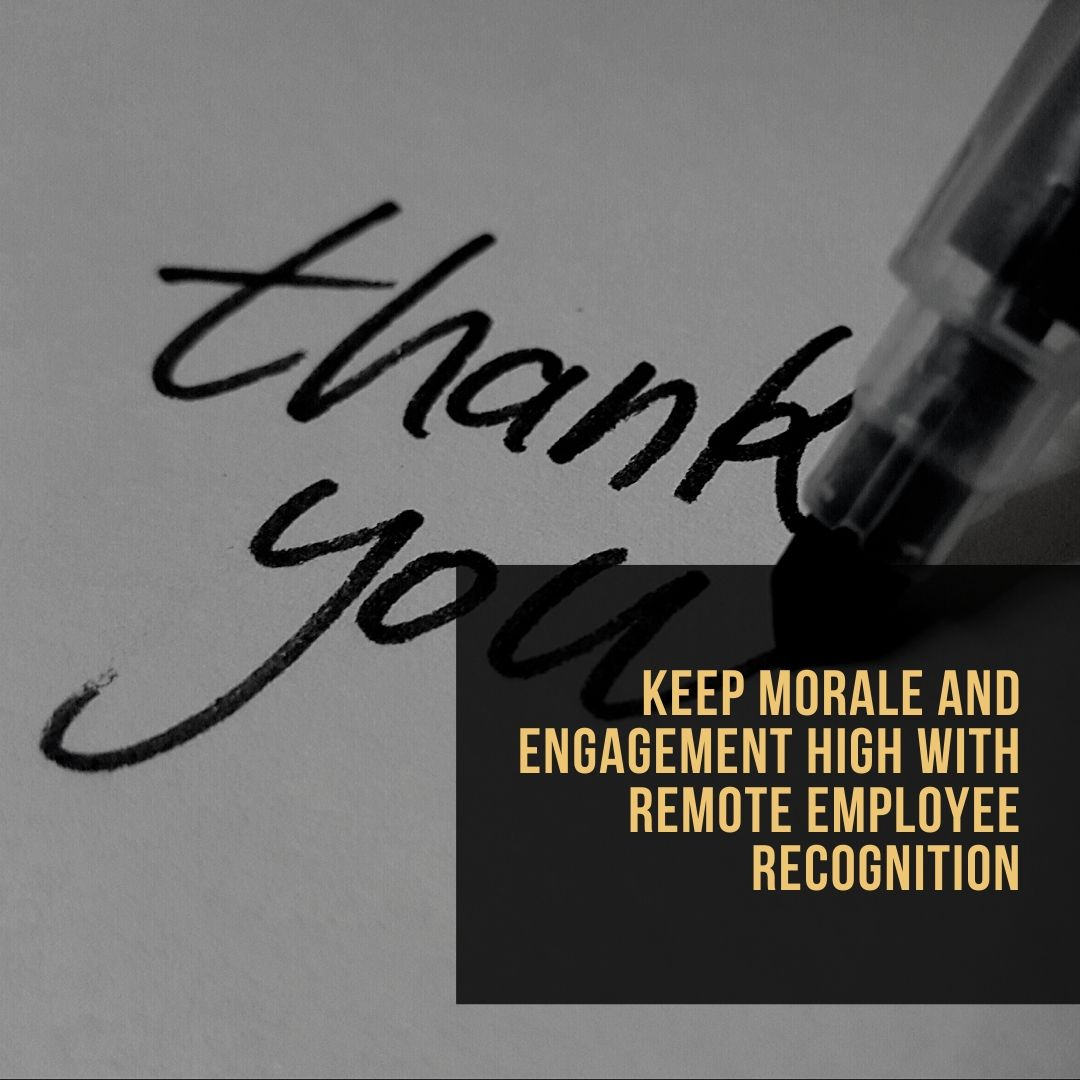 Keep Morale and Engagement High With Remote Employee Recognition