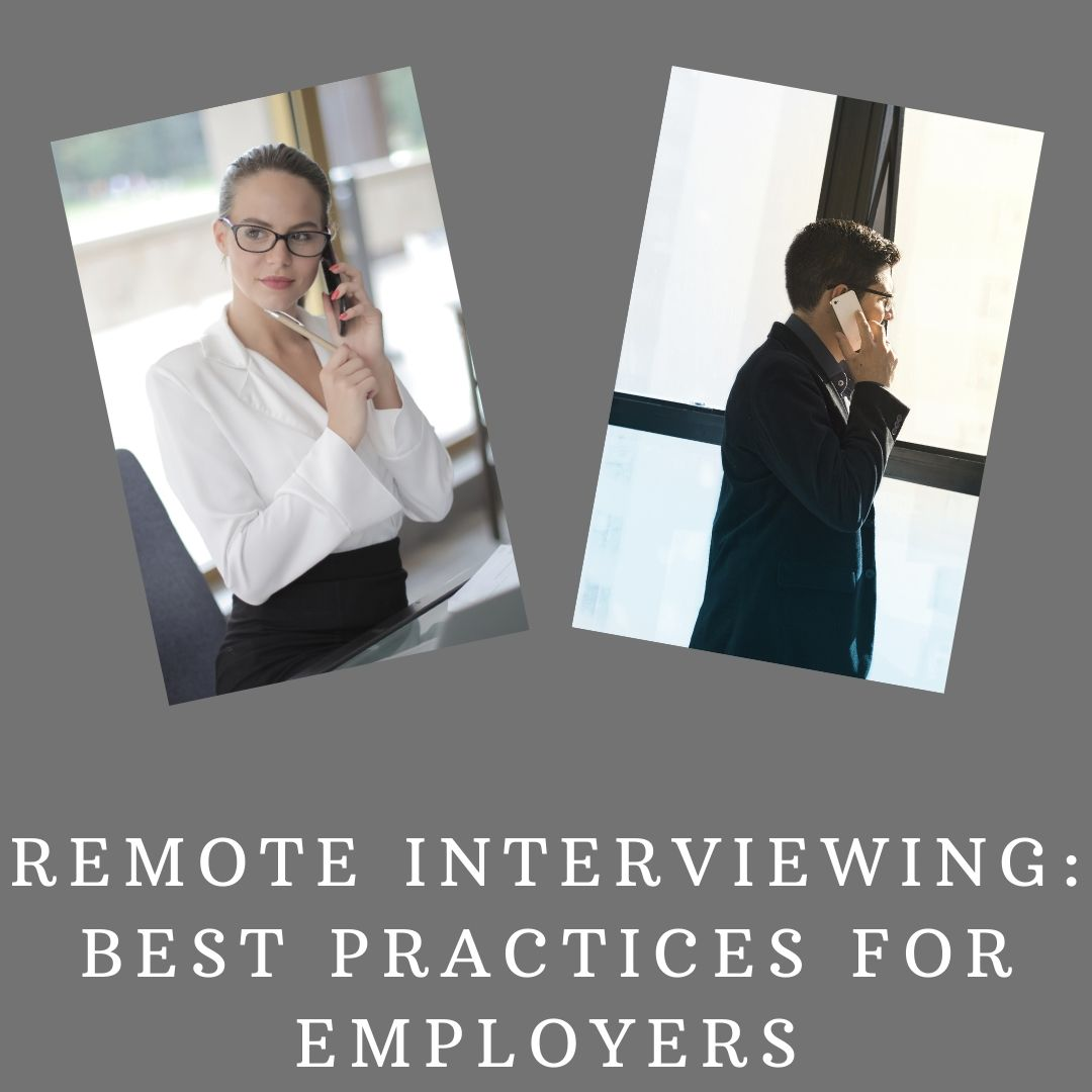 Remote Interviewing: Best Practices For Employers
