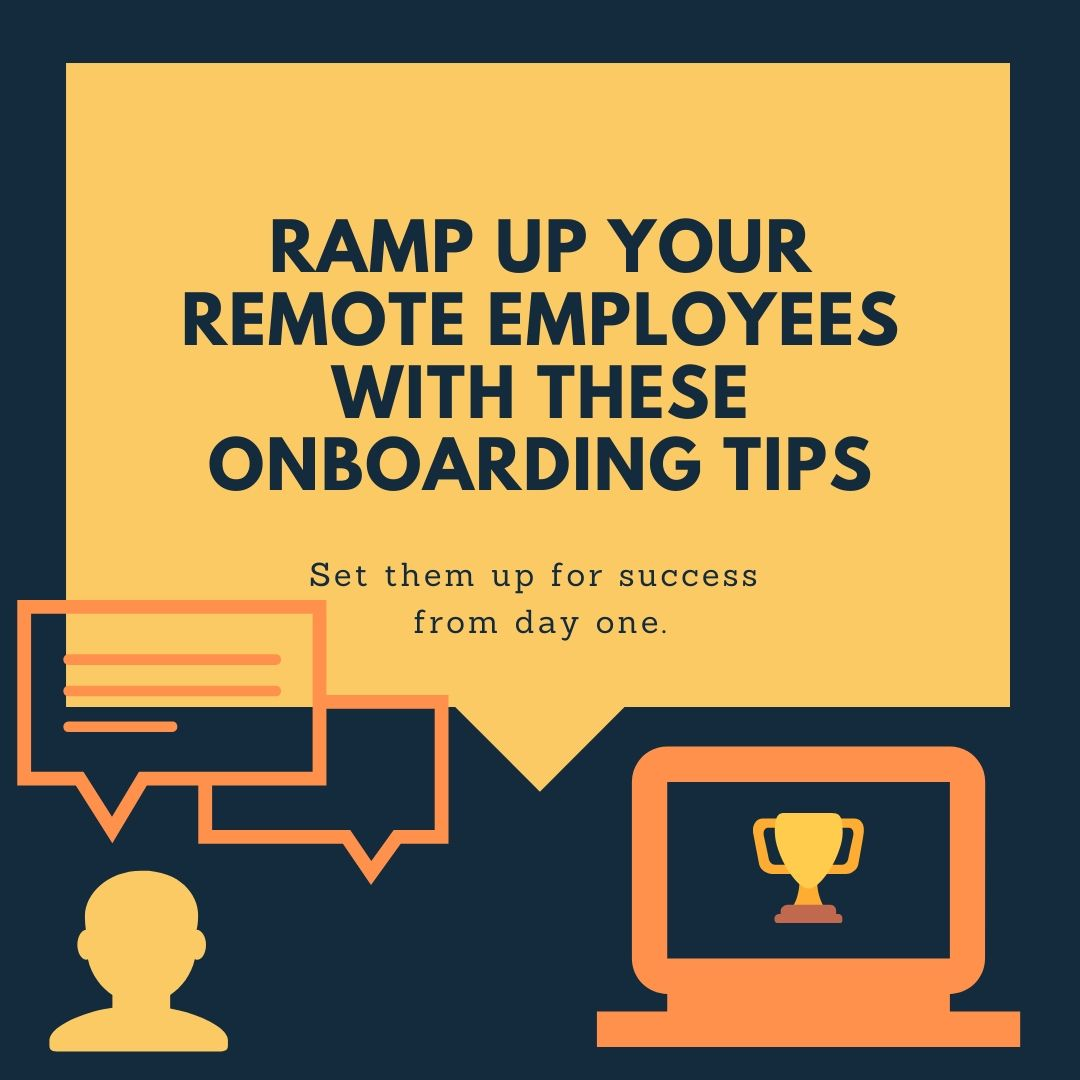 Effectively Ramp Up Your Remote Employees With These Onboarding Tips