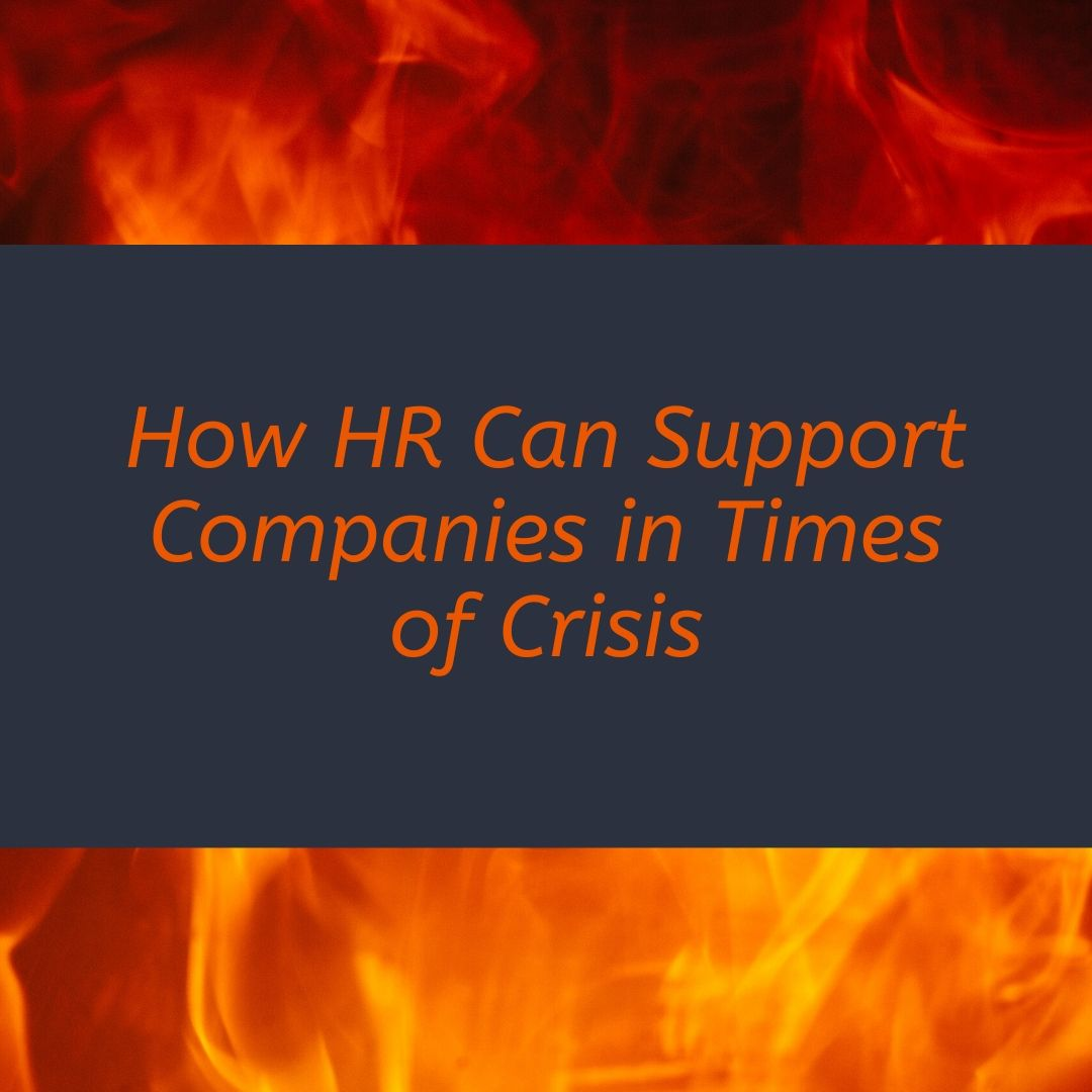 How HR Can Support Companies in Times of Crisis