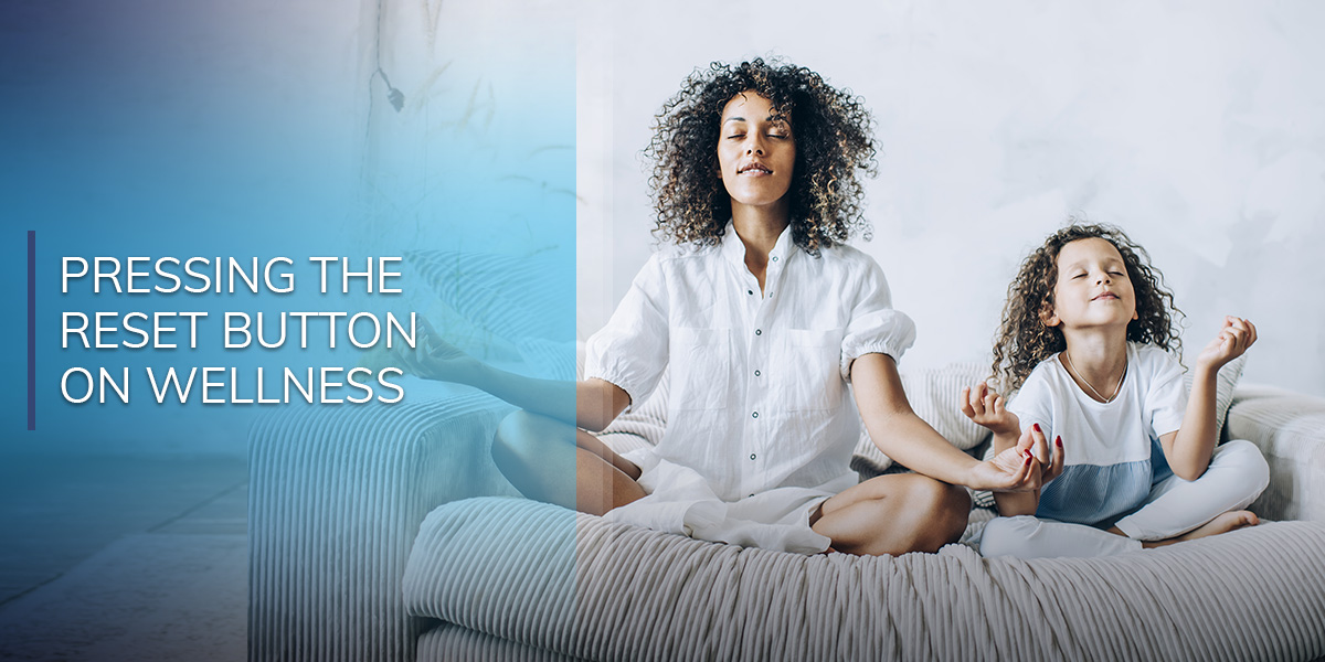 Pressing the Reset Button on Wellness
