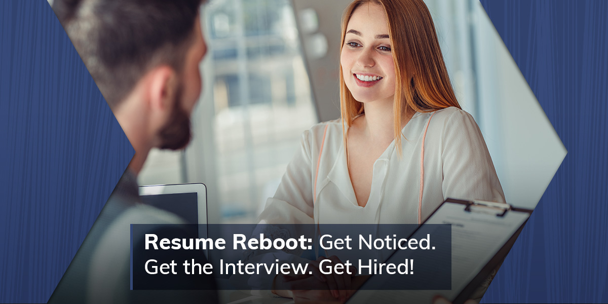 Resume Reboot: Get Noticed. Get the Interview. Get Hired!