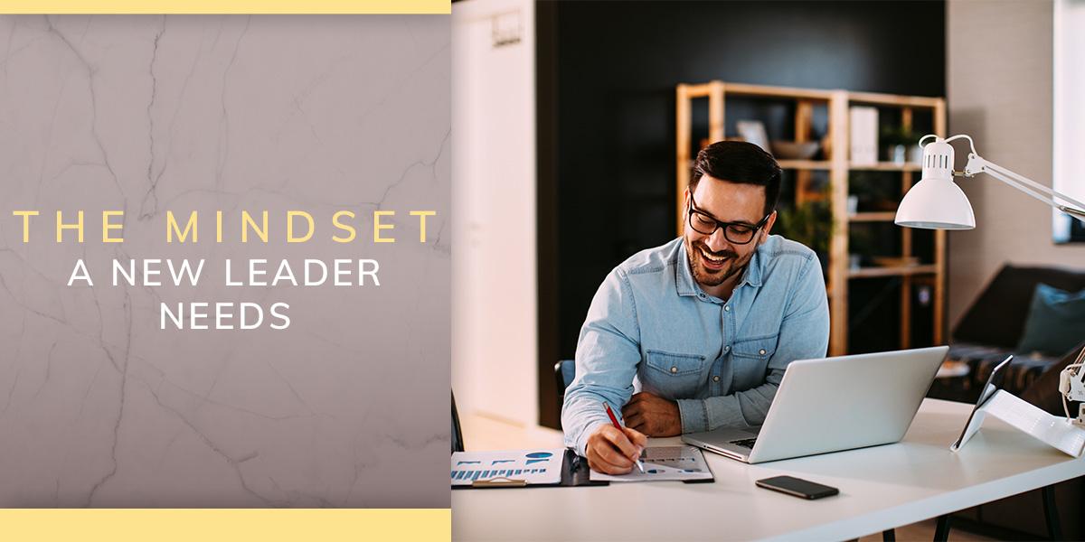 A Mindset a New Leader Needs