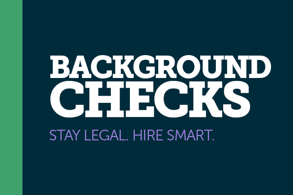 Background Checks: Stay Legal. Hire Smart.