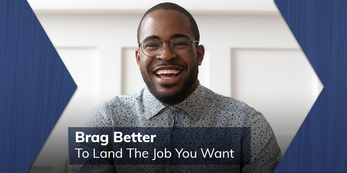 Brag Better to Land The Job You Want