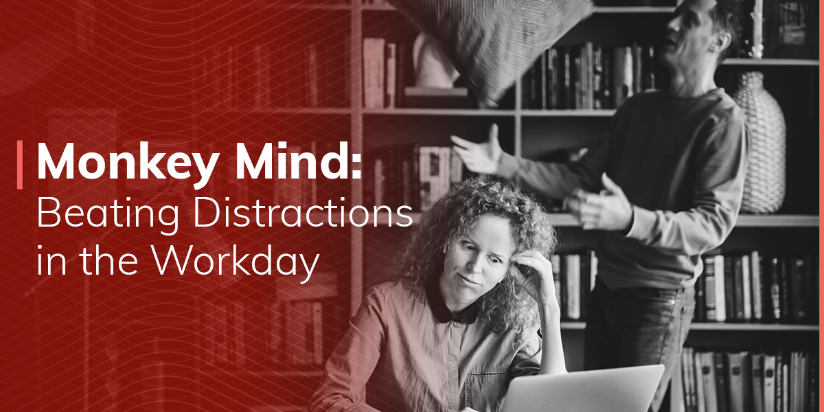 Monkey Mind: Beating Distractions in the Workday