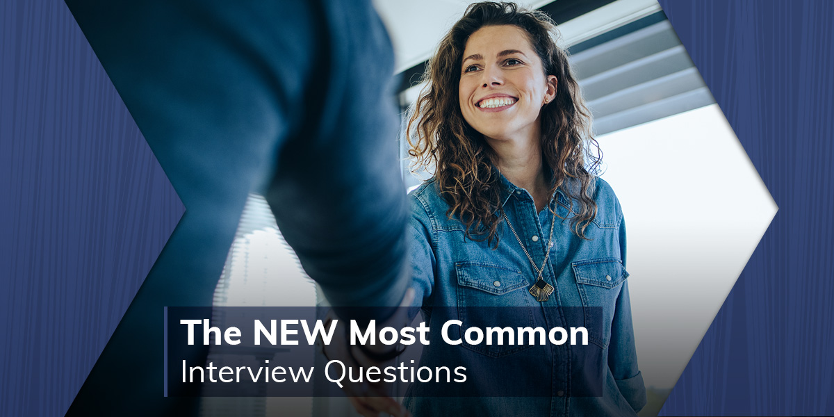 The NEW Most Common Interview Questions