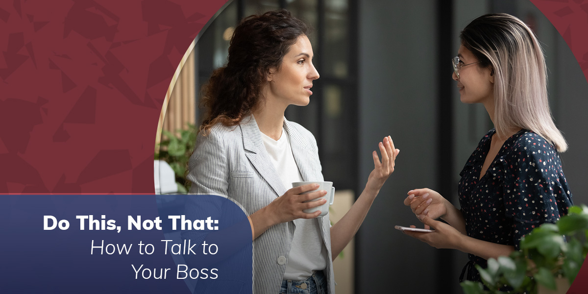 Do This, Not That: How to Talk to Your Boss