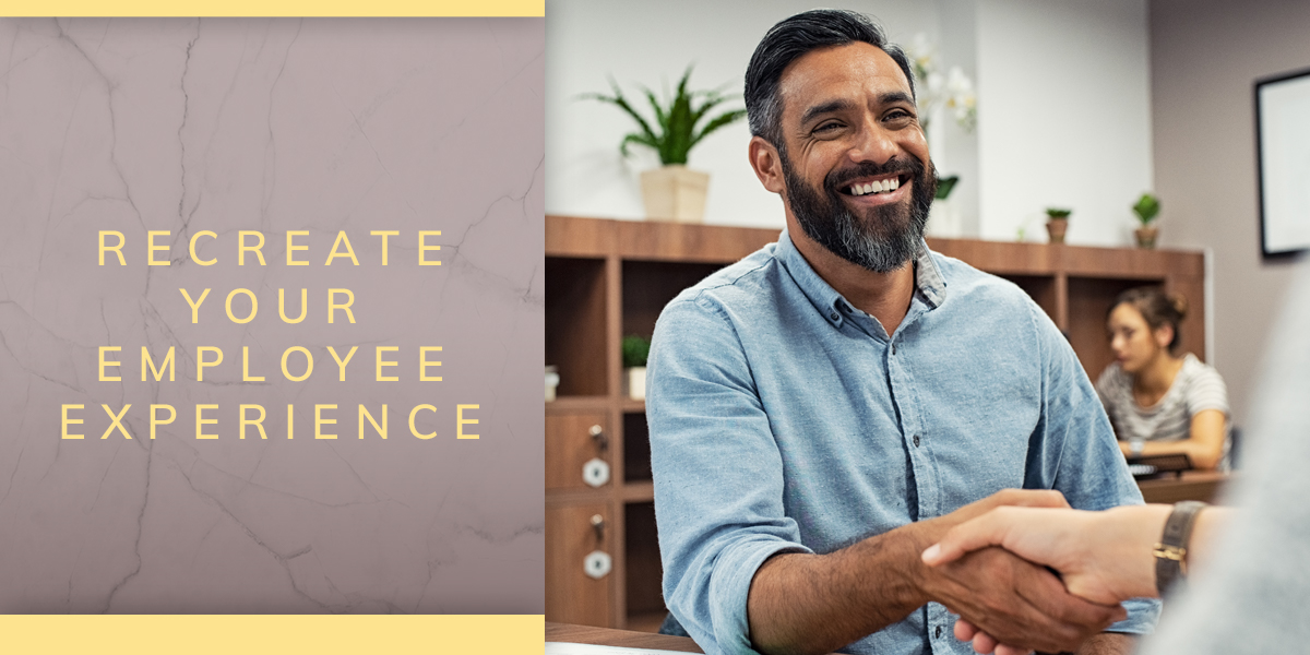 Recreate Your Employee Experience