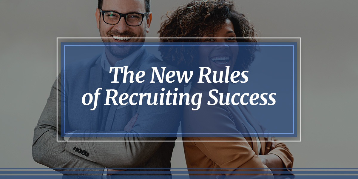 The New Rules of Recruiting Success