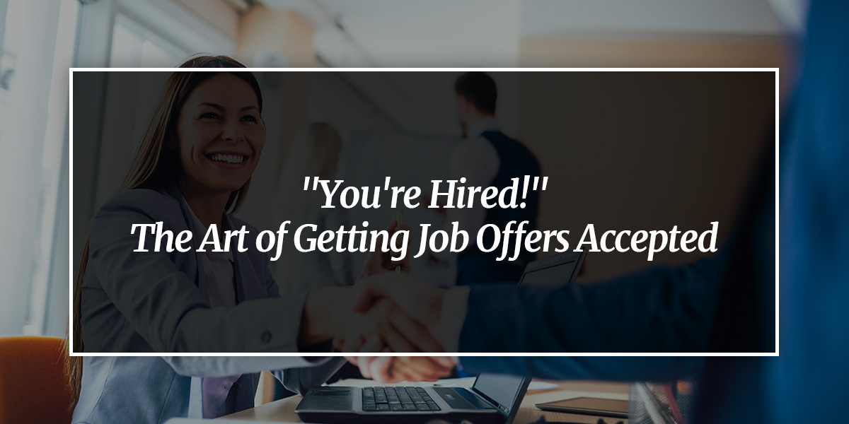 The Art of Getting Job Offers Accepted