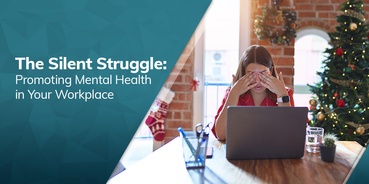 The Silent Struggle: Promoting Mental Health in Your Workplace