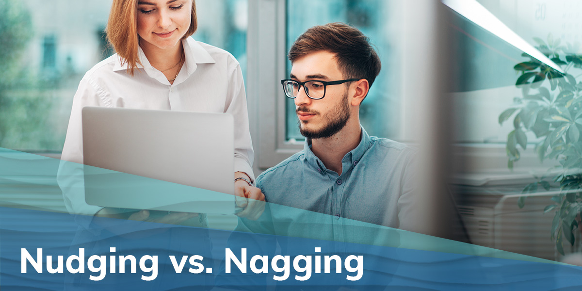 Nudging vs. Nagging: Is your feedback inspiring or alienating employees?