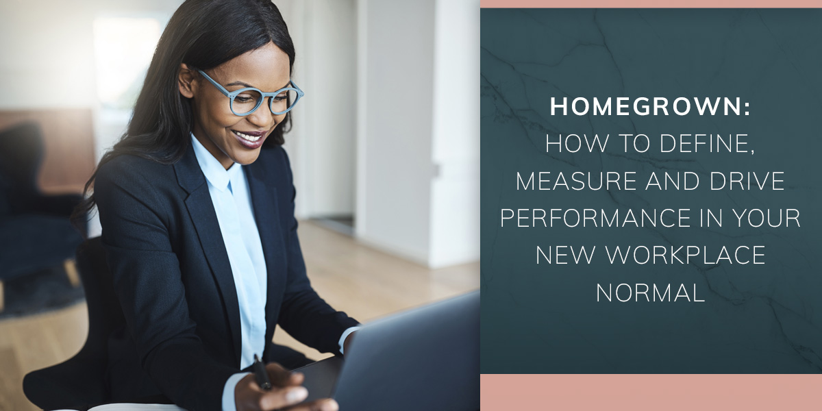 RETHINKING SUCCESS: How to Define, Measure and Drive Performance in Your New Workplace Normal