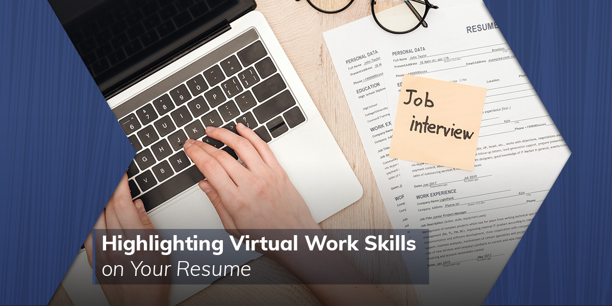 Highlighting Virtual Work Skills on Your Resume