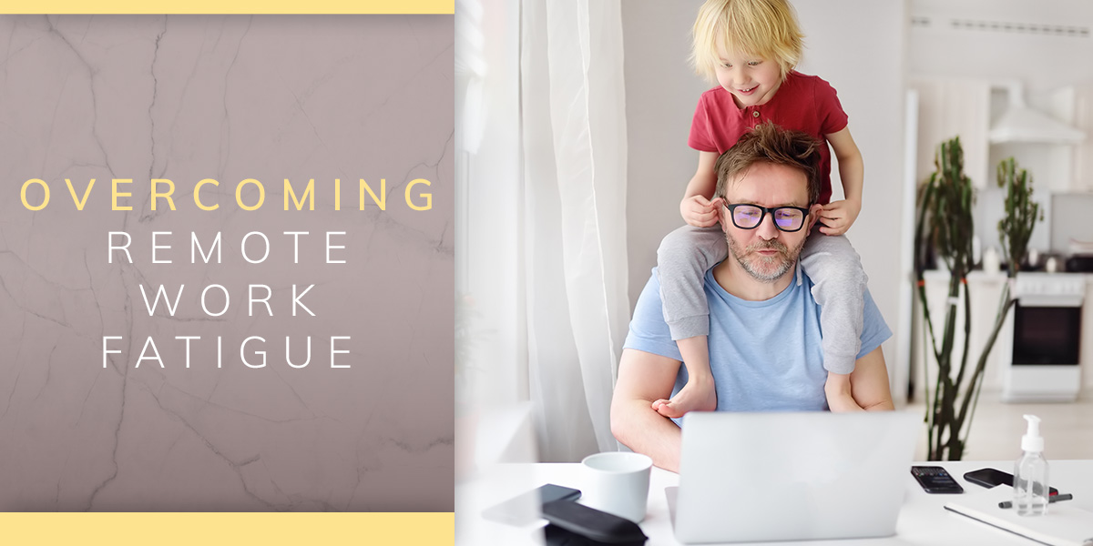 Overcoming Remote Work Fatigue