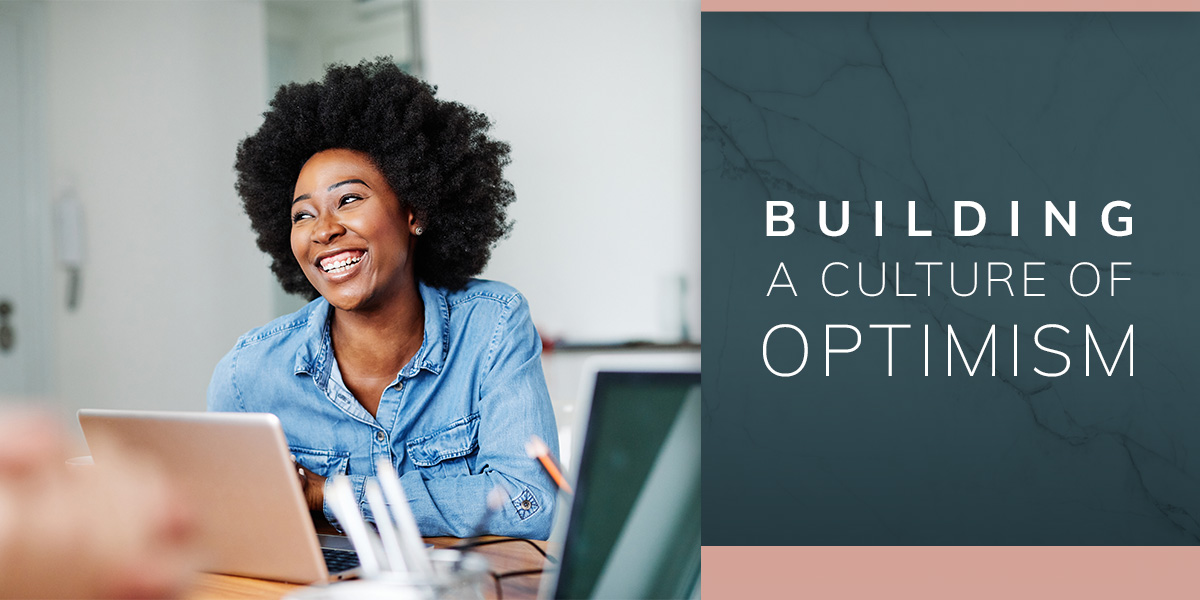 Building a Culture of Optimism