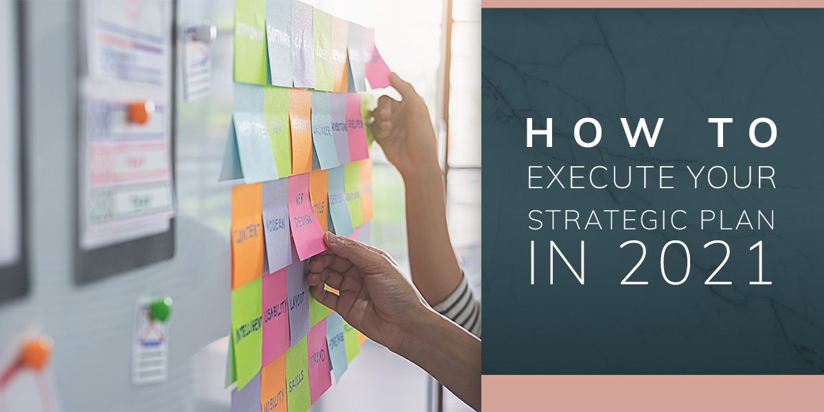 How to Execute Your Strategic Plan in 2021